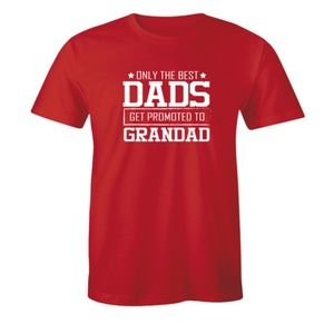 Only The Best Dad's Get Promoted Grandad T-shirt
